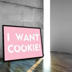 napis I WANT COOKIE! plakat