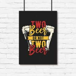 wielobarwny plakat z napisem two beer or not two beer