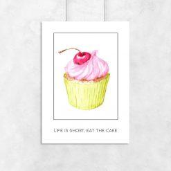 plakat do kuchni z babeczką i napisem Life is short, eat the cake