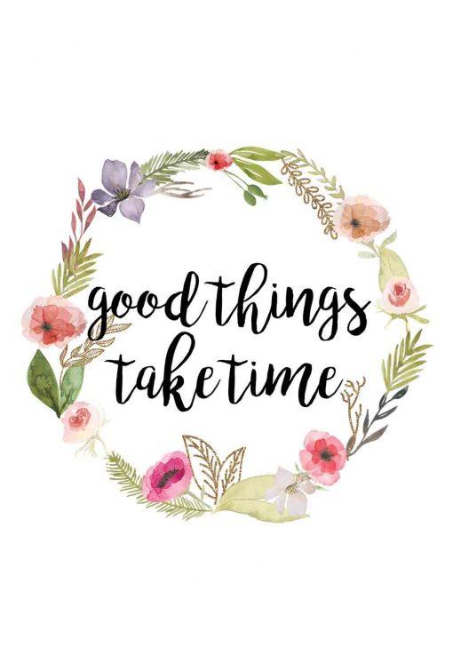 plakat z napisem good things, take time