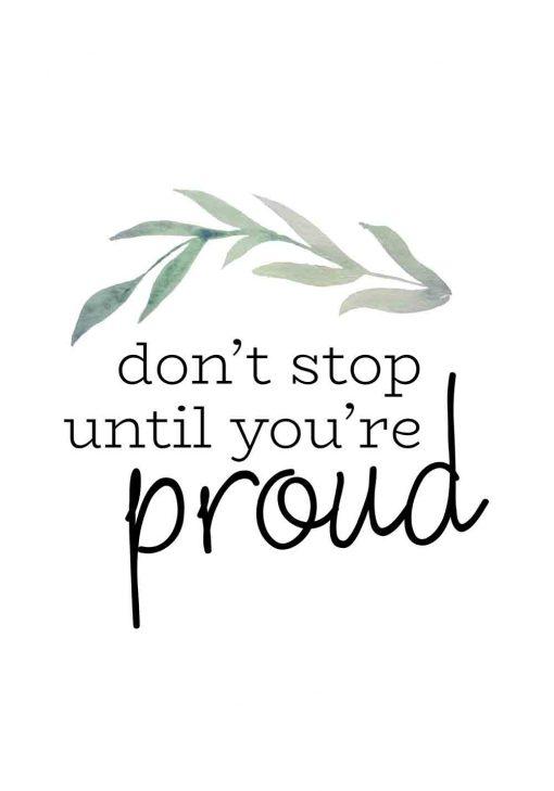 plakat z napisem Don't stop until you're proud