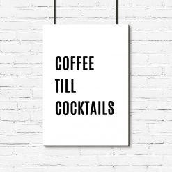 Plakat do kawiarni - Coffee till cocktails