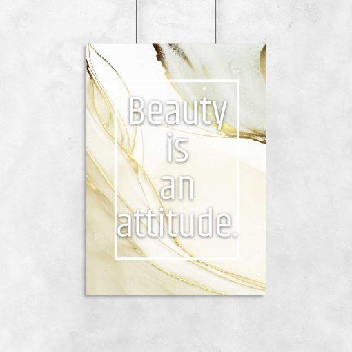 Plakat z sentencją beauty is an attitude