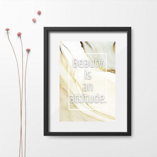 Plakat życiowym motto beauty is an attitude