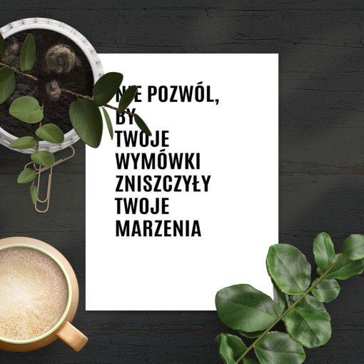 Plakat z typografią o marzeniach i wymówkach