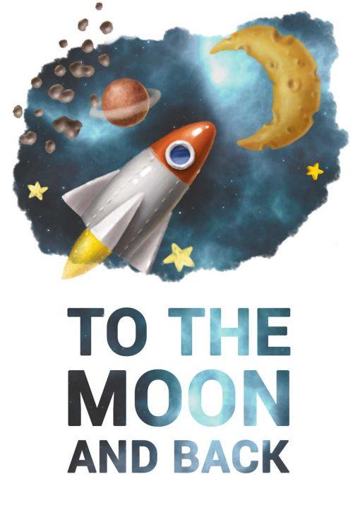 Plakat z kosmosem i napisem: to the moon and back